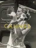 Cannes: Inside the World's Premier Film Festival by Kieron Corless (2007-01-31)