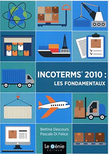 Incoterms 2010 : les fondamentaux par Pascale Di Felice
