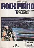 Moser Rock Piano 1,Grundlagen des professionellen Keyboard-Spiels in Pop und Rock , Schott, 132 Seiten,Noten, Bilder, ohne Kasette
