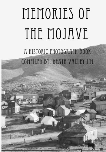 Memories of the Mojave: A Historic Photograph Book by Death Valley Jim (2016-02-29)