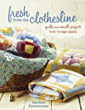 Clothesline Quilts: Quilts and Small Projects with Vintage Appeal