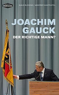 Joachim Gauck. Der richtige Mann?