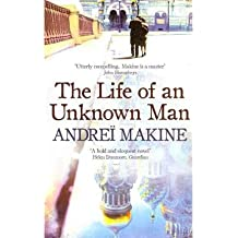 [(The Life of an Unknown Man)] [Author: Andrei Makine] published on (December, 2011)