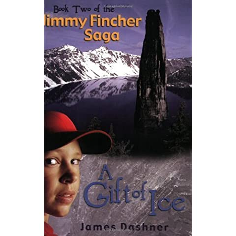 A Gift of Ice (The Jimmy Fincher Saga, 2) by James Dashner (2012) Paperback