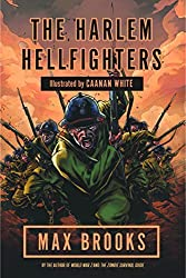 The Harlem Hellfighters by Max Brooks (2015-01-29)