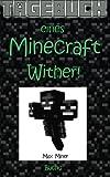 Tagebuch eines Minecraft Wither! (Tagebuch eines Minecraft Max, Band 2)