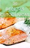 30 Recetas Cetogénicas Keto: Desayunos y comidas bajos en carbohidratos para perder grasa (Spanish Edition)