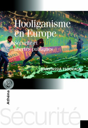Hooliganisme en Europe par Anastassia Tsoukala