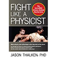 Fight Like a Physicist: The Incredible Science