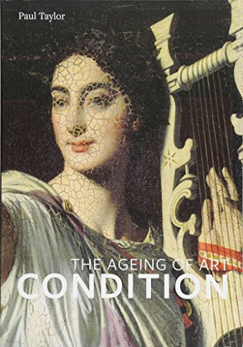 Condition: The Ageing of Art por Paul Taylor