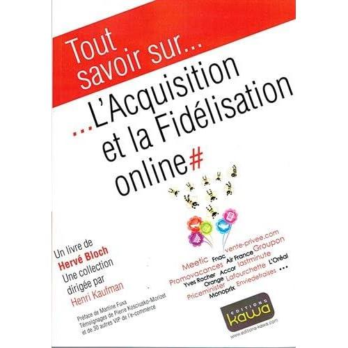 Tout savoir sur... L'Acquisition et la fidélisation online