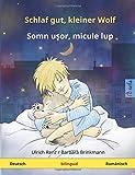 Schlaf gut, kleiner Wolf – Somn ushor, mikule lup. Zweisprachiges Kinderbuch (Deutsch – Rumänisch) (www.childrens-books-bilingual.com)