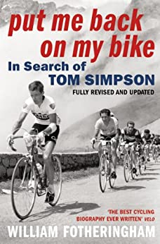 Put Me Back On My Bike: In Search of Tom Simpson par [Fotheringham, William]