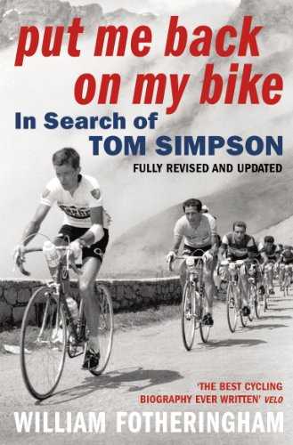 Put Me Back on My Bike: In Search of Tom Simpson (Yellow Jersey Cycling Classics) por William Fotheringham
