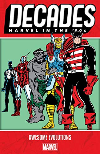 Decades: Marvel In The '80s - Awesome Evolutions (English Edition)