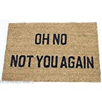 /'Oh no not you again/' message coir door mat with non sip PVC backing 60x40cm