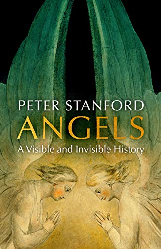 Angels: A Visible and Invisible History (English Edition)