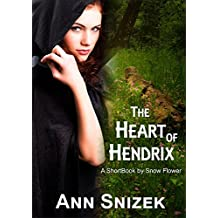 The Heart of Hendrix: A ShortBook by Snow Flower