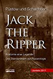 Jack the Ripper: Anatomie einer Legende - Update 2017