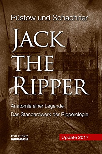 Jack the Ripper: Anatomie einer Legende - Update 2017