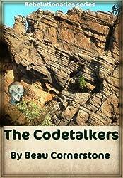 The Codetalkers (Rebelutionaries Series Book 1)