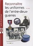 Reconnaitre les uniformes de l'entre deux guerres