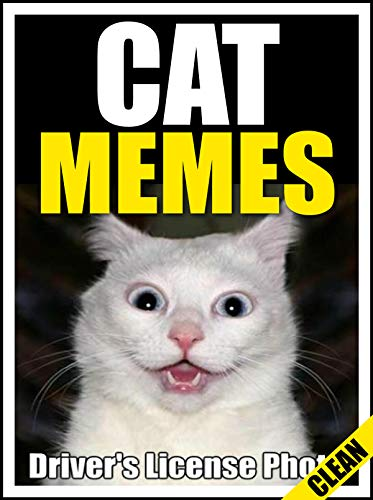 Memes: Cat Memes: Top Funny XXXL Clean Meme Book 2018 (Memes and More) (English Edition)