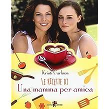 Le ricette di «Una mamma per amica»