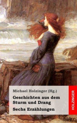 Geschichten aus dem Sturm und Drang: Sechs Erzählungen (German Edition) by Jakob Michael Reinhold Lenz (2013-05-30)