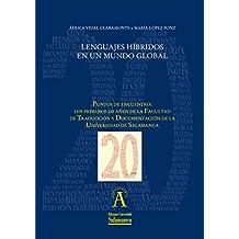 """Lenguajes híbridos en un mundo global: EN """"Puntos de encuentro: los primeros 20 años de la Facultad de Traducción y Documentación de la Universidad de ... nº 198297312) (Spanish Edition)"""