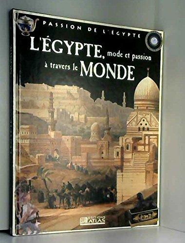 L'Égypte, mode et passion à travers le monde (Passion de l'Égypte)