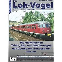 Die Elektrischen Trieb-, Bei- und Steuerwagen der Deutschen Bundesbahn: 1949-1993