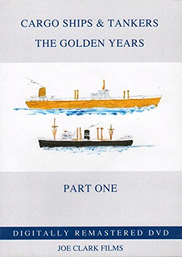cargo-ships-tankers-dvd-part-1-the-golden-years