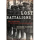Lost Battalions: The Great War and the Crisis of American Nationality by Richard Slotkin (2005-11-29)