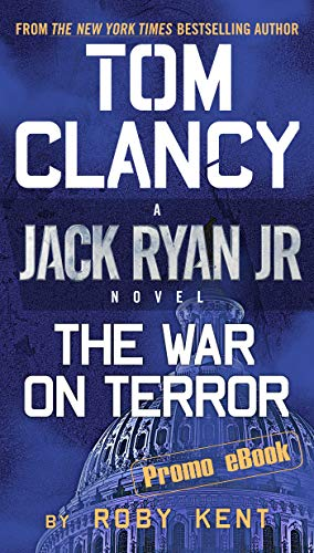 The War On Terror: A Jack Ryan Jr. Novel (Promo e-Book) (English Edition) par Roby Kent