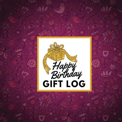 Happy Birthday Gift Log: Present Receipt Log  for birthday Keepsake Registry Recorder Journal (Birthday Gift Logs, Band 12) -