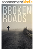 Broken Roads: A Tale of Survival in a Powerless World (A Tale Of Survival In A Powerless World series Book 2) (English Edition)