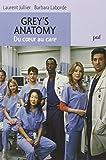 Grey's Anatomy, du coeur au care