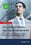 Image de Das Insider-Dossier: Auswahlverfahren bei Top-Unternehmen Assessment Center und anspruchsvolle Einstellungstests erfolgreich meistern