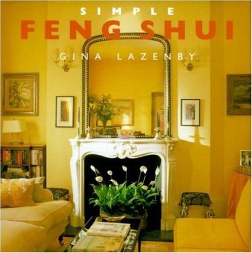 Simple Feng Shui by Gina Lazenby (2000-03-15) par Gina Lazenby