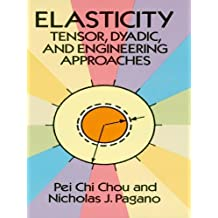 Elasticity: Tensor, Dyadic, and Engineering Approaches (Dover Civil and Mechanical Engineering) (English Edition)