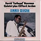 Blue Head by David 'Fathead' Newman Quintet, Clifford Jordan (2008-05-20)