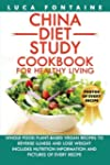 China Diet Study Cookbook for Healthy...