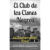 El Club de los Cisnes Negros: La Conspiración Final (Un mundo sin dinero nº 1) (Spanish Edition)
