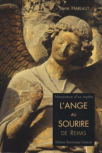 L'Ange au sourire de Reims : Naissance d'un mythe par Yann Harlaut
