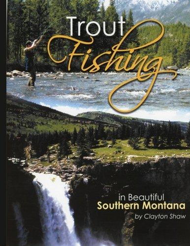 Trout Fishing In Beautiful Southern Montana