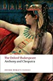 Anthony and Cleopatra: The Oxford Shakespeare (Oxford World's Classics)