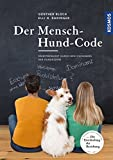 Der Mensch-Hund-Code: Selbstbewusst durch den Dschungel der Hundeszene
