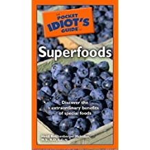 The Pocket Idiot's Guide to Superfoods by McIndoo M.S. R.D. L.D.N., Heidi Reichenberger (2007) Paperback