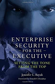 Enterprise Security for the Executive: Setting the Tone from the Top (PSI Business Security) by [Bayuk, Jennifer]